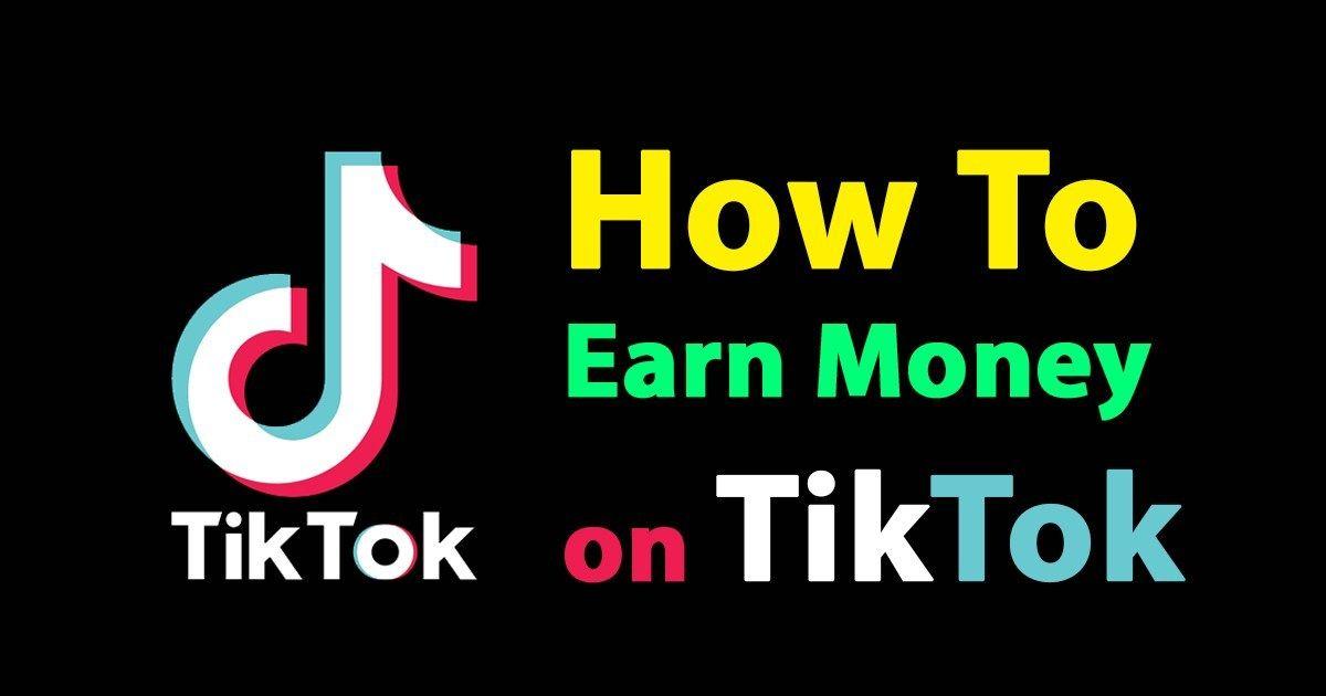 How to earn money on tiktok?