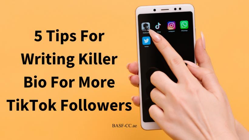 5 Tips For Writing Killer Bio For More TikTok Followers